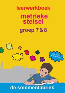 leerwerkboek metrieke stelsel groep 5 en 6